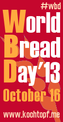 World Bread Day 2013 - 8th edition! Bake loaf of bread on October 16 and blog about it!