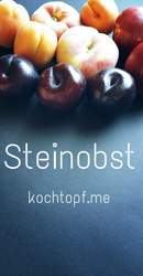 Blog-Event CXXII - Steinobst (Einsendeschluss 15. August 2016)