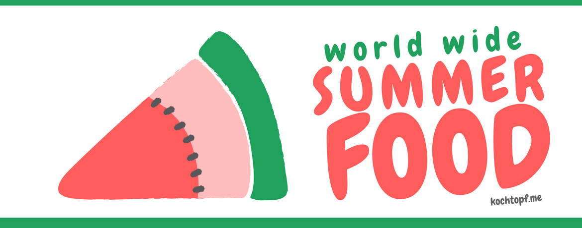 Blog-Event CXXXIII - World Wide Summerfood (Einsendeschluss 15. August 2017)