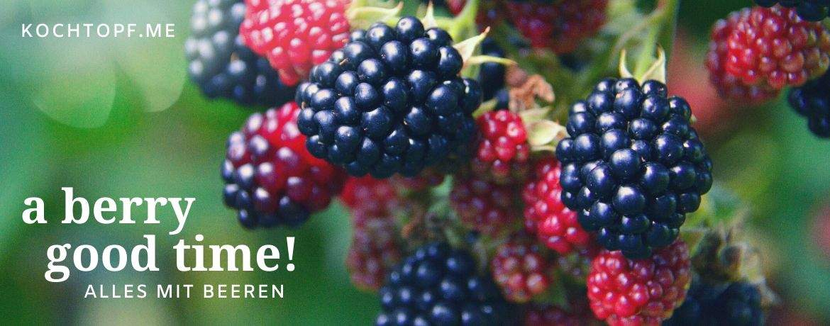 Blog-Event CLXV - A berry good time - alles mit Beeren! (Einsendeschluss 15. Juli 2020)
